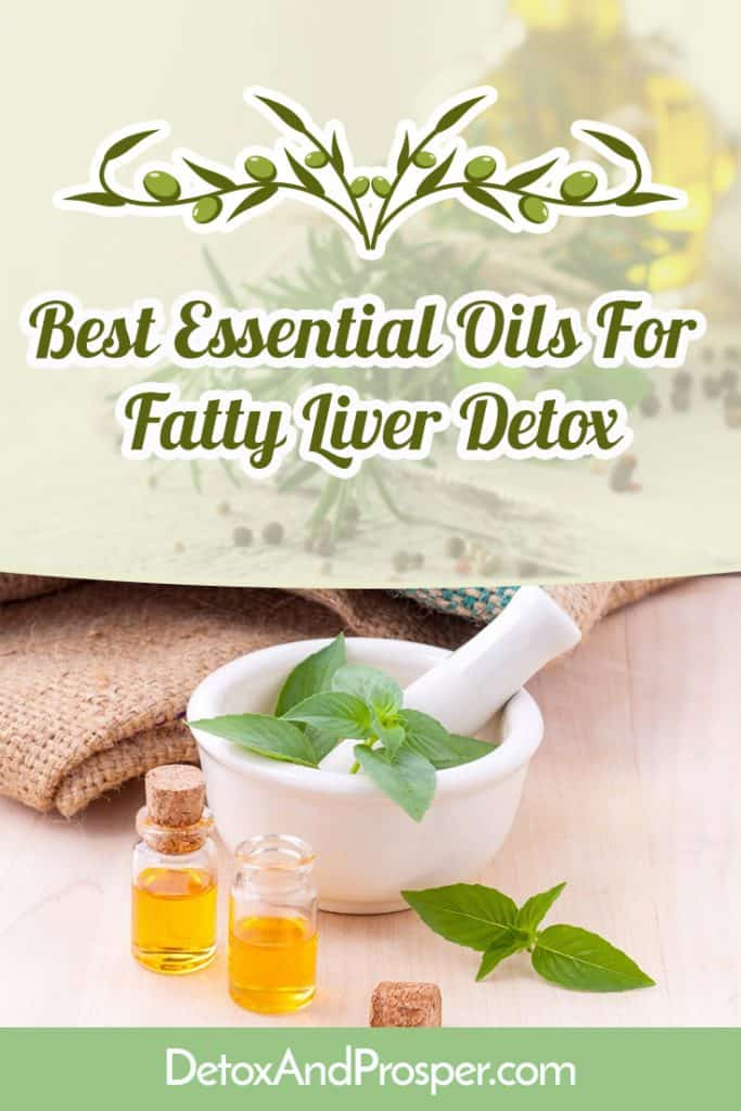 Best Essential Oils for Fatty Liver Detox