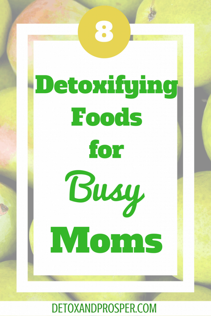 "pears with text reading ""8 Detoxifying Foods for Busy Moms"""
