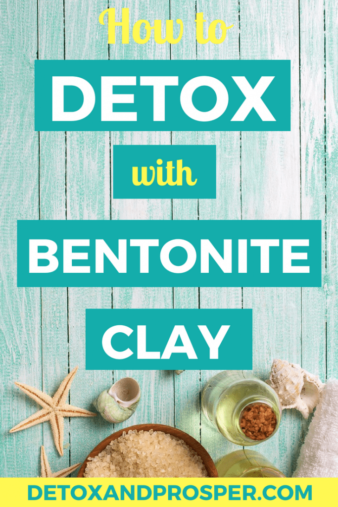 detoxing with bentonite clay for internal use