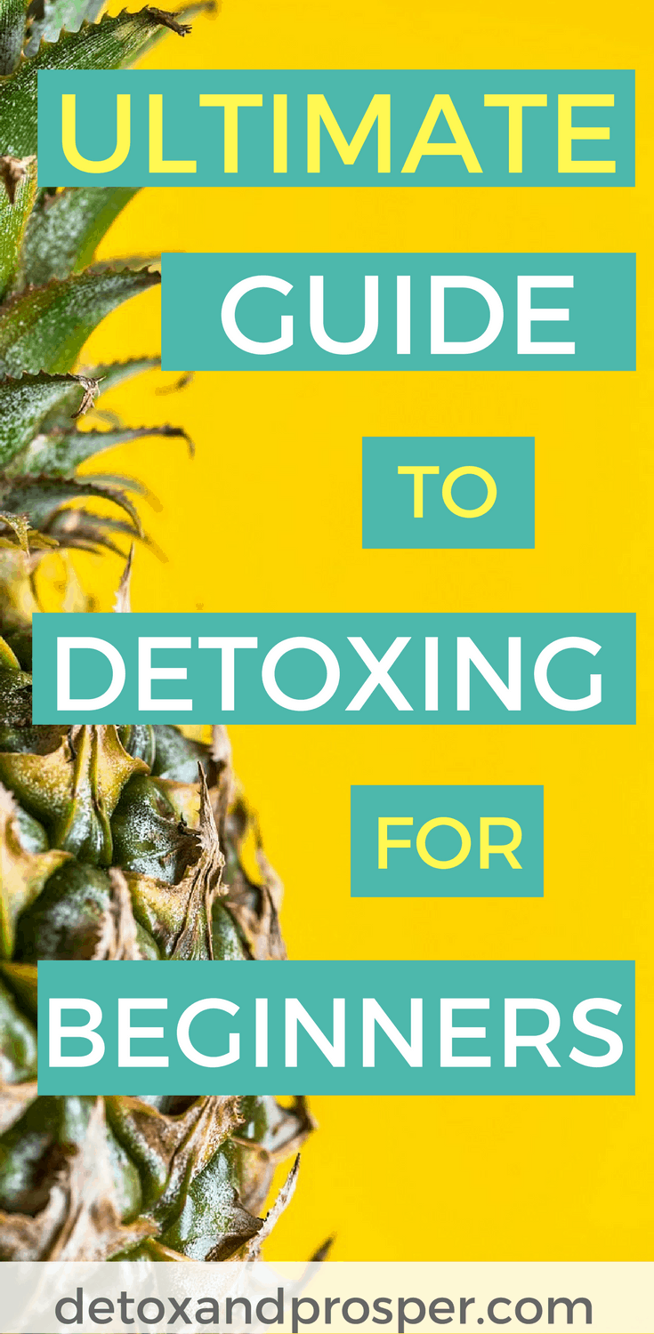 Ultimate Guide to Detoxing for Beginners