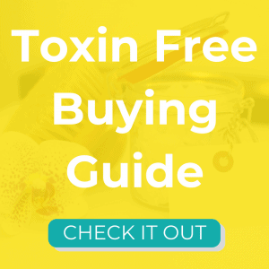 Toxin Free Buying Guide