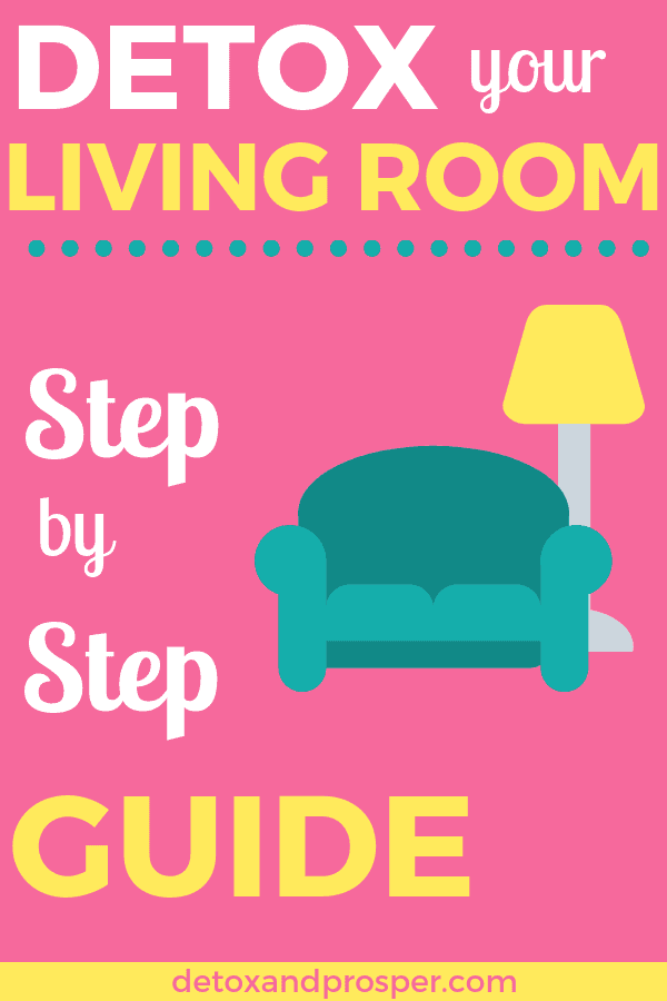 guide to detoxing your living room